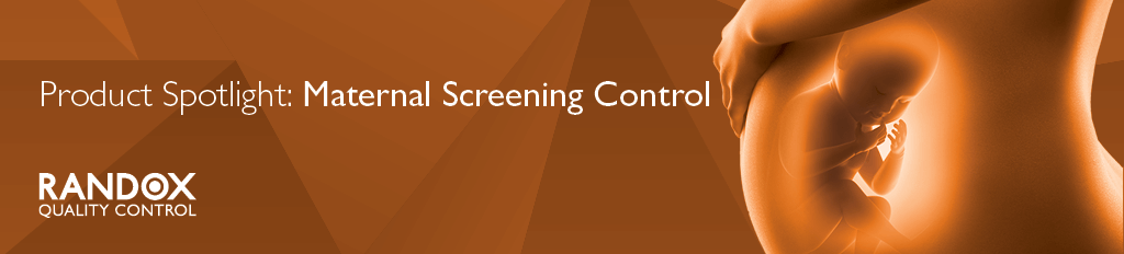 Product Spotlight: Maternal Screening Control