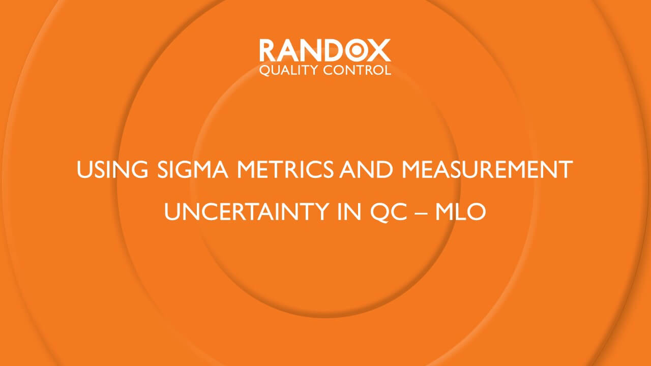 Using Sigma metrics and Measurement Uncertainty in QC – MLO