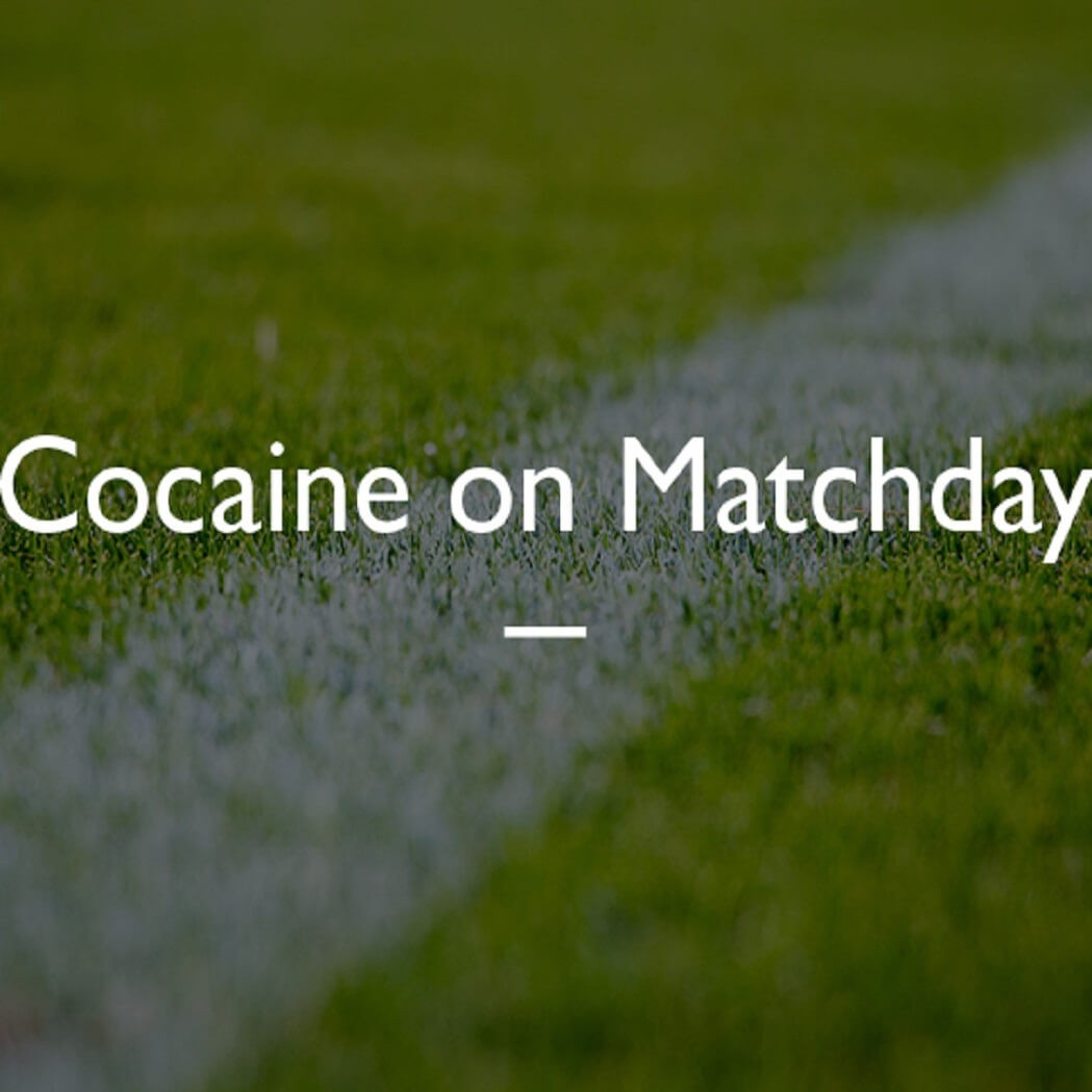 Cocaine on Matchday